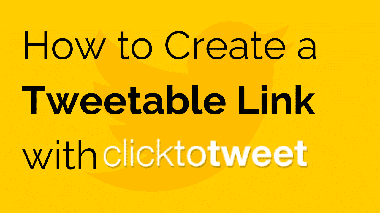 How to create a quick tweetable link with ClicktoTweet