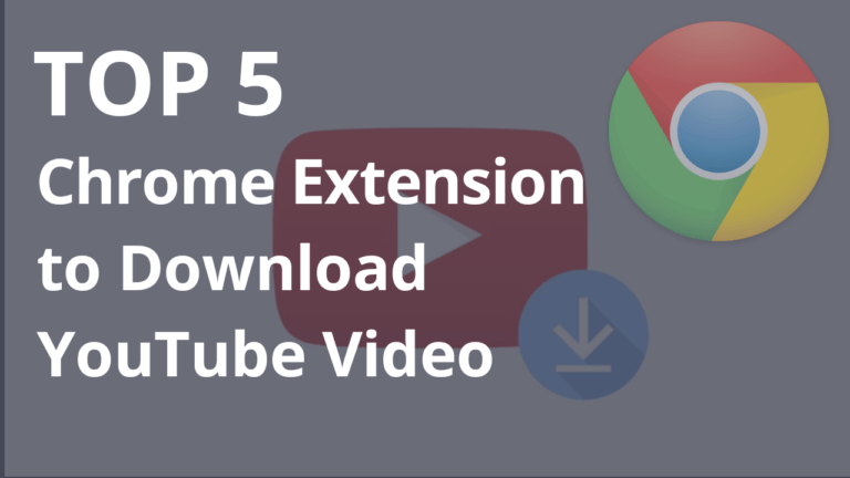 Top 5 Chrome Extension to Download YouTube Video