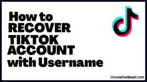 Recover TikTok Account with Username