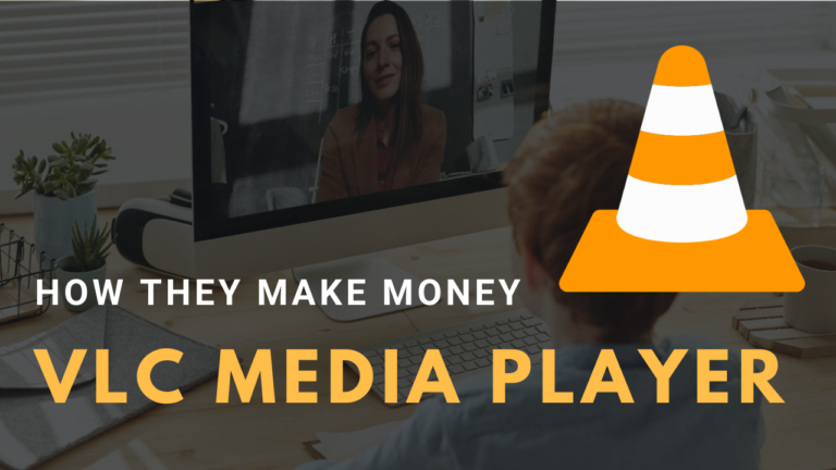 How VLC Media Player Makes Money?